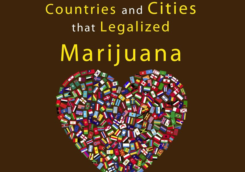 Countries and Cities that Legalized Marijuana