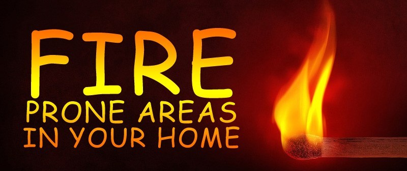 Fire Prone Areas in your Home