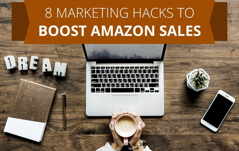 8 Marketing Hacks to Boost Amazon Sales