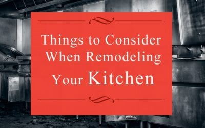 Things to Consider when Remodeling your Kitchen