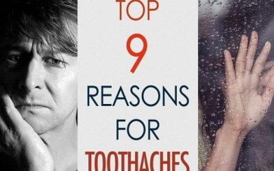 Top 9 Reasons for Toothaches