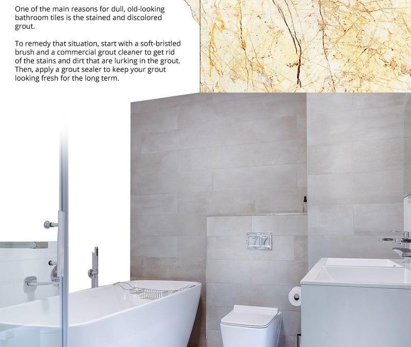 4 Ways to Make Bathroom Tiles Look New
